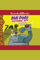 Didi dodo, future spy [electronic resource] : robo-dodo rumble