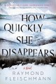 How quickly she disappears [eBook]