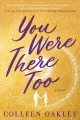You were there too [eBook]
