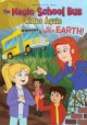 The magic school bus rides again [DVD] : all about Earth.