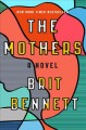 The mothers : a novel