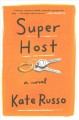 Super host : a novel