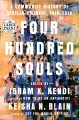 Four hundred souls : a community history of African America, 1619-2019[large print]