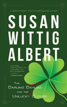 The Darling Dahlias and the unlucky clover by Albert, Susan Wittig