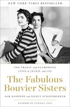 The Fabulous Bouvier Sisters by Sam Kashner & Nancy Schoenberger