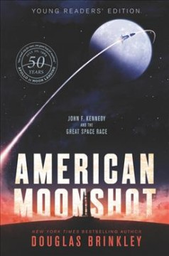 American Moonshot: Young Readers' Edition by Douglas Brinkley