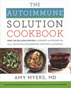 Autoimmune Solution Cookbook by Amy Myers