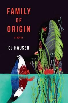 Family of Origin by CJ Hauser