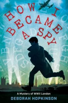 How I Became a Spy by Deborah Hopkinson