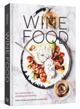 Wine Food by Dana Frank & Andrea Slonecker