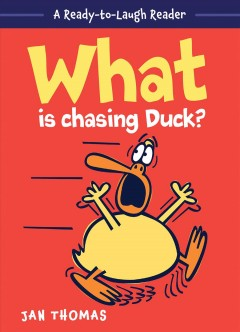 What Is Chasing Duck? by Jan Thomas