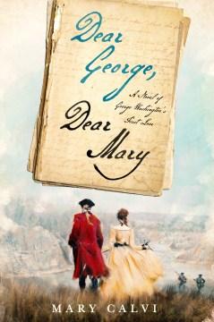 Dear George, Dear Mary by Mary Calvi