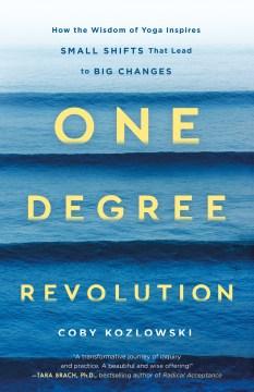 One Degree Revolution by Coby Kozlowski