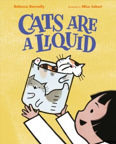 Cats Are a Liquid by Donnelly, Rebecca