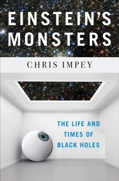 Einstein's Monsters by Chris Impey