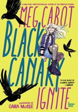 Black Canary Ignite by Meg Cabot