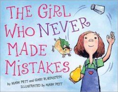 The Girl Who Never Made Mistakes by Mark Pett & Gary Rubinstein