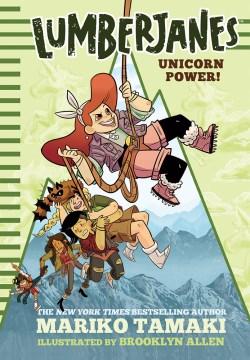 Lumberjanes: Unicorn Power! by Mariko Tamaki