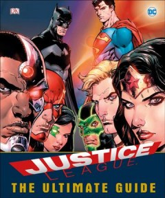 Justice League: the Ultimate Guide by Landry Q. Walker