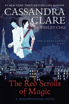 The Red Scrolls of Magic by Cassandra Clare & Wesley Chu