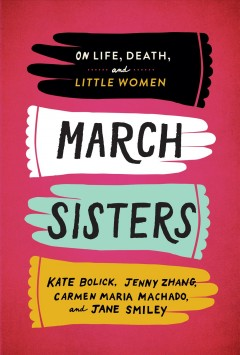March Sisters by Kate Bolick, Jenny Zhang, Carmen Maria Machado & Jane Smiley