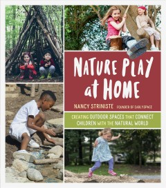 Nature Play at Home by Nancy Striniste