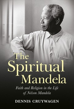The Spiritual Mandela by Dennis Cruywagen