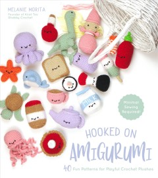 Hooked on Amigurumi by Melanie Morita