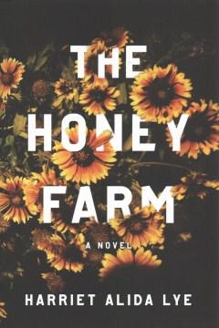 The Honey Farm by Harriet Lye