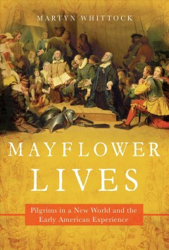 Mayflower Lives by Martyn Whittock