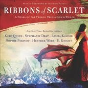 Ribbons of Scarlet by Kate Quinn, Stephanie Dray, Laura Kamoie, Sophie Perinot, Heather Webb, E. Knight