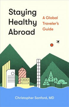 Staying Healthy Abroad: A Global Traveler's Guide