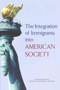 Integration of Immigrants Into American Society, The