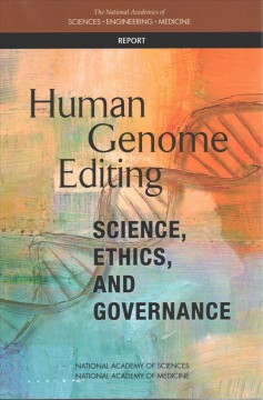 Human Genome Editing: Science, Ethics, and Governance