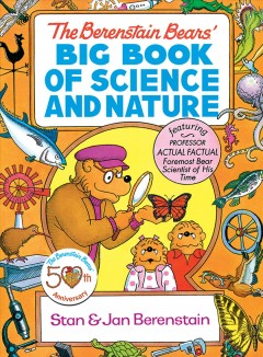 Berenstain Bears' Big Book of Science and Nature, The