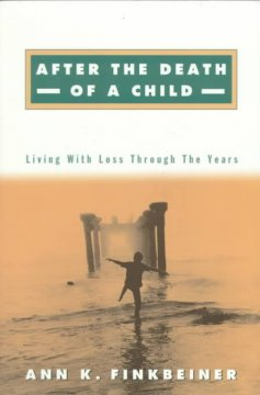 After the Death of a Child: Living With Loss Through the Years
