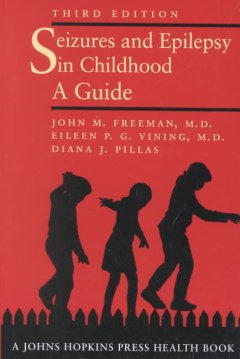 Seizures and Epilepsy in Childhood: A Guide. Third Edition