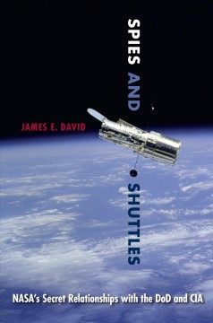 Spies and Shuttles: NASA's Secret Relationships With the DoD and CIA