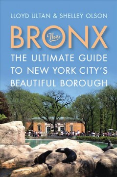 Bronx, The: The Ultimate Guide to New York City's Beautiful Borough