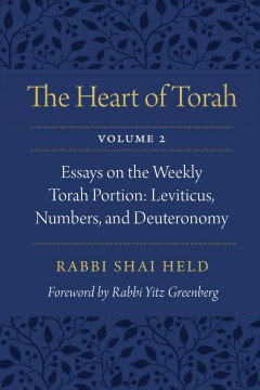 Heart Of Torah, The:  Essays On The Weekly Torah Portion:  Leviticus, Numbers, And Deuteronomy