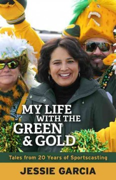 My Life With the Green & Gold: Tales From 20 Years of Sportscasting