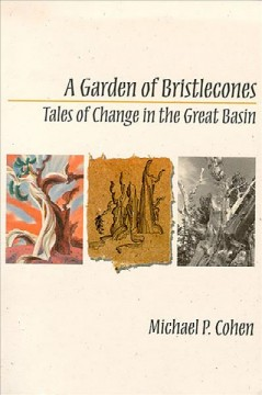 Garden of Bristlecones, A: Tales of Change in the Great Basin