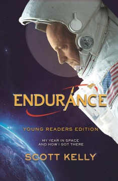 Endurance: My Year in Space and How I Got There; Young Readers Edition