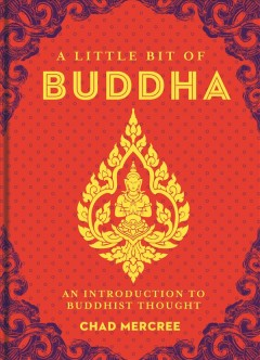 Little Bit of Buddha, A: An Introduction to Buddhist Thought