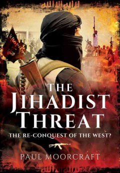 Jihadist Threat, The: The Re-conquest of the West?