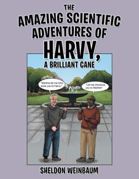 The Amazing Scientific Adventures of Harvy, a Brilliant Cane
