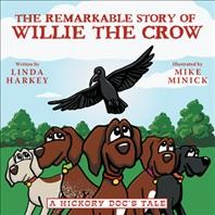 The Remarkable Story of Willie the Crow