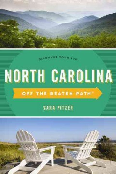 Off the Beaten Path North Carolina: Discover Your Fun. 11th Edition