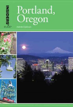 Insiders Guide to Portland, Oregon