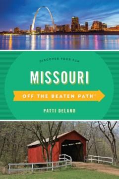 Off the Beaten Path Missouri: Discover Your Fun